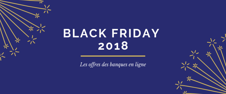 Black Friday 2018 banque en ligne